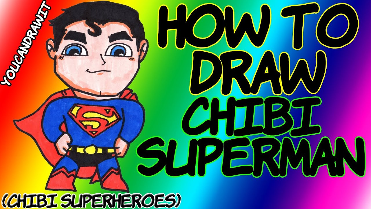 Superman Chibi Drawing How to Draw Chibi Superman