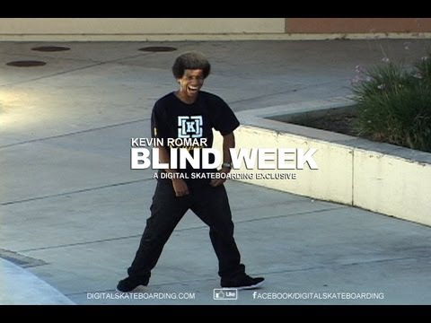 BLIND DAMN WEEK: KEVIN ROMAR DAY 1 - DIGITAL SKATEBOARDING