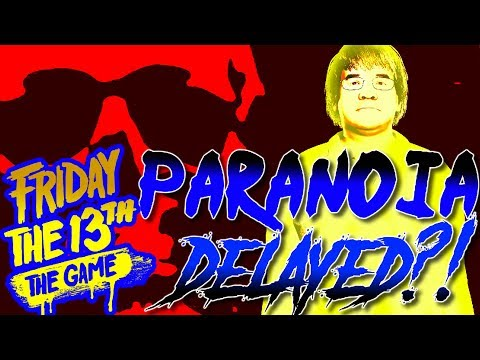 Paranoia Delayed?!   Possible Cancellation?   Friday the 13th: The Game