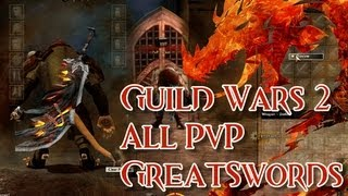 Guild Wars 2 - All PvP Greatswords!