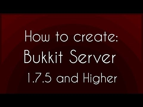 How to make a Minecraft Bukkit Server [1.7.5] [Windows]