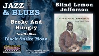 Blind Lemon Jefferson - Broke And Hungry