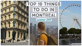 Top 10 Things to do in Montreal | SUMMER 2018