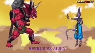 OMG!!! BEERUS VS ALIEN || DB Super || Anime
