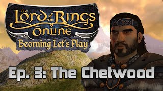 LOTRO Beorning Let's Play - Ep. 3: The Chetwood