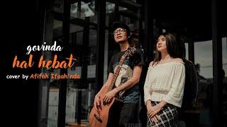 Download lagu Hal Hebat - Govinda ( Cover by Afifah Ifah'nda )