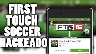 FTS 15 HACKEADO TODO INFINITO /FIRST TOUCH SOCCER HACK NO ROOT