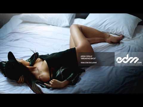 Arem Ozguc - Breaking Back [EDM.com Exclusive]