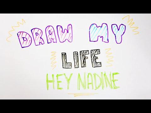 Draw My Life | Hey Nadine