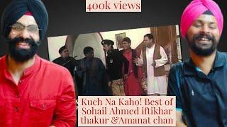 Sikh Reaction !Kuch Na Kaho! Best of Sohail Ahmed iftikhar thakur &Amanat chan