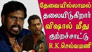 Vishal is involving too much R.K. Selvamani re-elected FEFSI president slams vishal tamil news live
