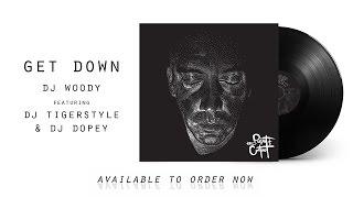 Get Down - DJ Woody feat. DJ Tigerstyle & DJ Dopey