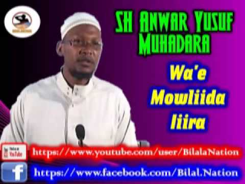Sh Anwar  Yusuf Muhadara Wa'e Muhadara Mowliida iira