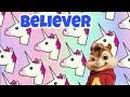 Believer Элвин и бурундуки mp3