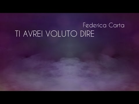 Federica Carta - Ti avrei voluto dire [Official Lyric Video]