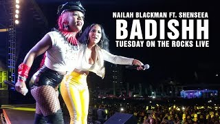 Nailah Blackman feat. Shenseea - Badishh Live | Tuesday On The Rocks 2019