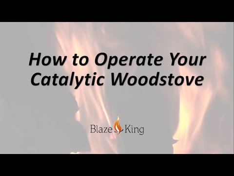 How To Operate Your Blaze King Catalytic Wood Stove
