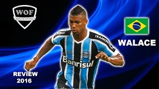 WALACE | Gremio | Goals & Skills | 2016 (HD)