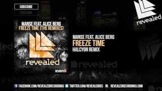 Manse feat. Alice Berg - Freeze Time (Halcyon Remix) [OUT NOW!] [4/4]