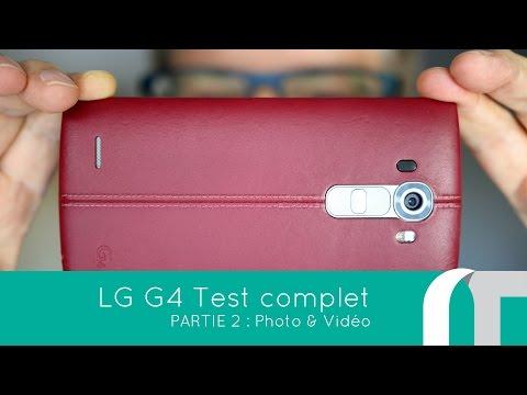 LG G4 Test complet part 2 | photo et vidéo | nowtech tv