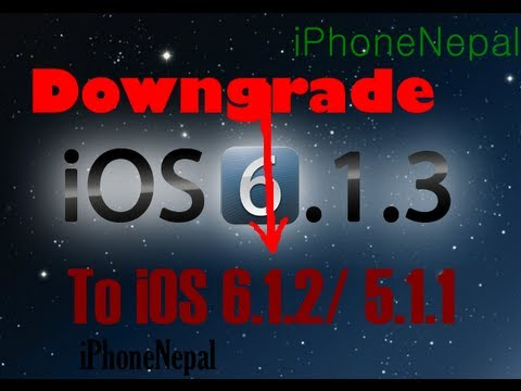 How To Downgrade From iOS 6.1.3 To 6.1.2 Or 5.1.1 Lower On iPhone 4/3GS/ iPod Touch 4G