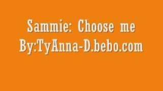 Watch Sammie Choose Me video
