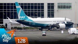 VLOG #128: ĐIỂM TIN: Boeing 737 MAX 7 trình làng   Yêu Máy Bay