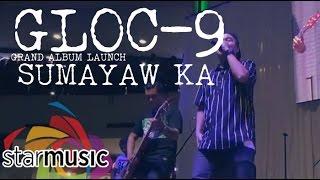 Watch Gloc-9 Sumayaw Ka video