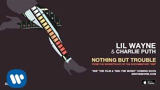 """Download Lagu Lil Wayne & Charlie Puth - Nothing But Trouble [From the Soundtrack of the Documentary """"808""""] Gratis STAFABAND"""
