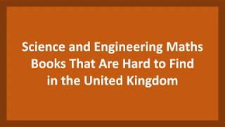 Science and Engineering Maths Books That Are Hard to Find in the United Kingdom