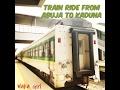 Download ABUJA - KADUNA - ABUJA BY TRAIN 2017 (TRAIN FROM IDU-KUBWA-ASHAM-JERE-RIJANA-KAKAU-RIGASA) in Mp3, Mp4 and 3GP