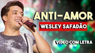 ANTI-AMOR (Com Letra)   WESLEY SAFADÃO   CD Promocional 2018.3