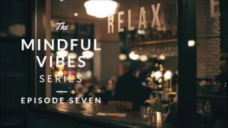 Mindful Vibes - Episode 07 (Jazz Hop Mix) [HD]