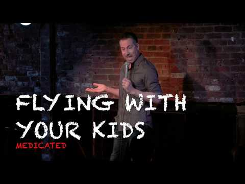 Flying With Your Kids  - Joe Matarese -  Medicated