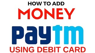 How to Add Money to Paytm Wallet from Debit Card  2016