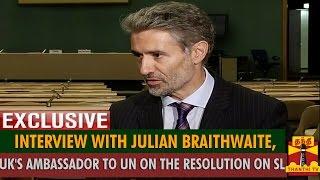 Interview with Julian Braithwaite, UK's Ambassador to UN(Geneva) on the Resolution on Sri Lanka