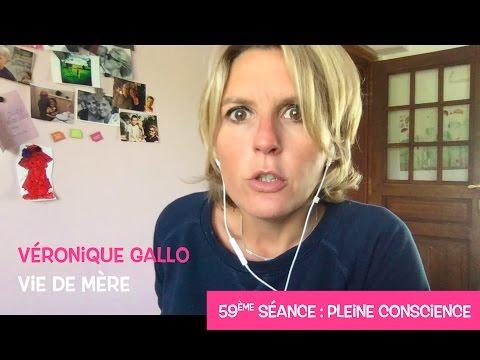 Véronique Gallo - Vie de mère : Pleine conscience