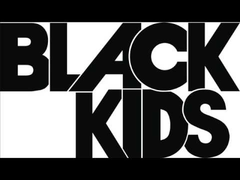 Black Kids - Ive Underestimated My Charm Again