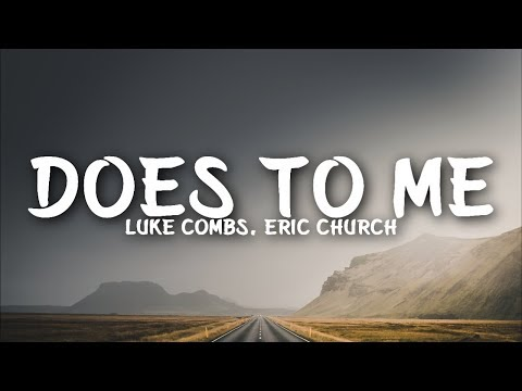 Download Luke Combs - Does To Me s ft. Eric Church Mp4 baru