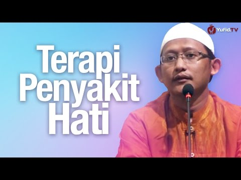 Pengajian Islam: Terapi Penyakit Hati - Ustadz Badrusalam, Lc.