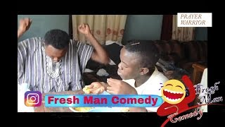 HE FINISHED THE FOOD DURING PRAYER -- Fresh Man Comedy -- 2019 Nigeria Latest Comedy Skits