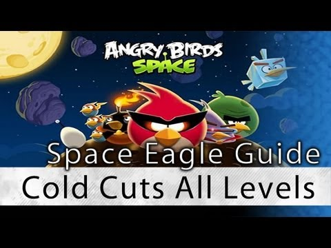 Angry Birds Space - Cold Cuts All Levels 100% Space Eagle Walkthrough 2-1 thru 2-30