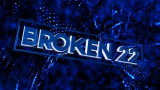 INTRO PER BROKEN 22 :D MY BEST ?