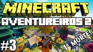 """Minecraft: Feromonas e os Aventureiros 2 - Multiplayer #3 - """"Primeira Morte!"""" ;_;"""