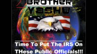 Brother Yashu - Time To Put The IRS On These Public Officials - Blog Radio