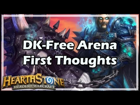 [Hearthstone] DK-Free Arena, First Thoughts