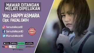 Happy Asmara - Mawar Ditangan Melati Dipelukan (Official Music Video)