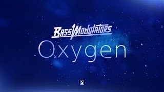Bass Modulators - Oxygen (Official Video)