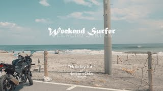 "Weekend Surfer サーフィン千葉北 01 and 08 Apr 2018 Surfing Short Film in Northern Chiba Japan ""Holiday Inn"""