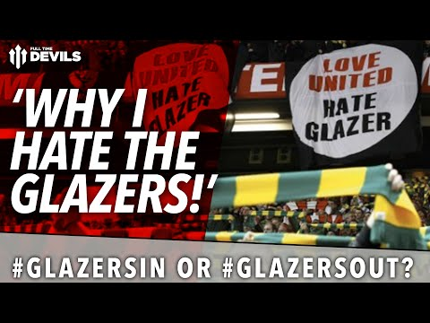 'Why I Hate The Glazers' | Have Your Say! | Manchester United